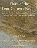 Flora of the Four Corners Region: Vascular Plants of the San Juan River Drainage: Arizona, Colorado, New Mexico, and Utah