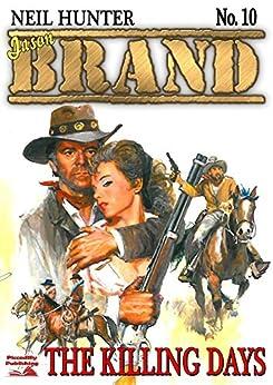 The Killing Days (A Jason Brand Western Book 10) by [Hunter, Neil]