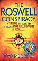 The Roswell Conspiracy. by Boyd Morrison