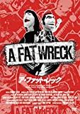 A FAT WRECK:ア・ファット・レック [DVD]