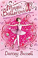 Delphie and the Magic Ballet Shoes (Magic Ballerina)