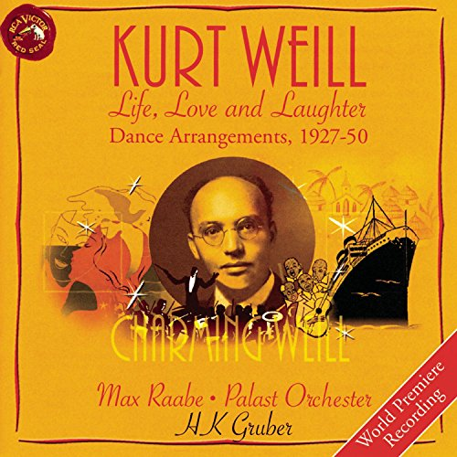 Kurt Weill: Life, Love, & Laughter--Dance Arrangements, 1927-50