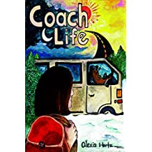 Coach Life: A story about starting over, reinventing and becoming brave.