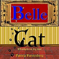 Belle Cat: Whiskers on my mat (English Edition)