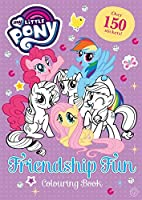 My Little Pony: Friendship Fun Colouring Book: Over 150 stickers!