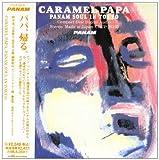 CARAMEL PAPA~PANAMソウル・イン・トーキョー