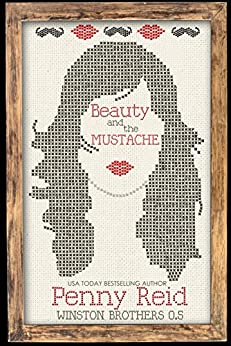 Beauty and the Mustache: A Philosophical Romance (Winston Brothers Book 1) by [Reid, Penny]