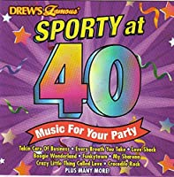 Drew's Famous Sporty at 40 - Music for Your Party