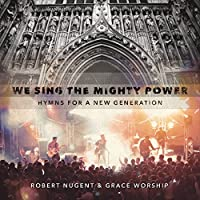 We Sing The Mighty Power: Hymns For A New Generation