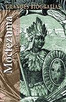 Moctezuma (Grandes Biografias/Great Biographies (Spanish))