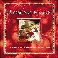 Thank You Teacher: A Keepsake in Celebration of a Special Teacher (Thank You (Blue Sky Ink))