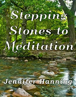 Stepping Stones to Meditation by [Hanning, Jennifer]
