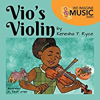 Vio's Violin: We Imagine Music Series