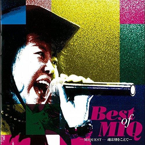 Best Of MIQ -MIQUEST- 魂は刻をこえて・・・