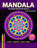 Mandala Coloring Book Black Background: An Adult Coloring Book with Relaxing Mandalas 8.5 x 11 inches (Open World)