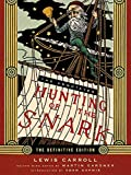 The Annotated Hunting of the Snark: The Full Text of Lewis Carroll's Great Nonsense Epic the Hunting of the Snark (Annotated Books)