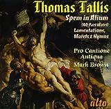 Tallis: Spem in Alium / Lamentations of Jeremiah / Motets & Hymns