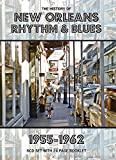 The History Of New Orleans Rhythm & Blues 1955-1962 (From Rock'N'Roll To The End Of The Carnival)