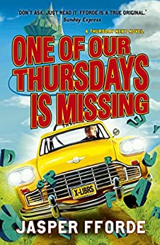 One of our Thursdays is Missing: Thursday Next Book 6 by [Fforde, Jasper]