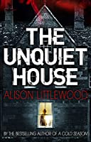 The Unquiet House: A chilling tale of gripping suspense