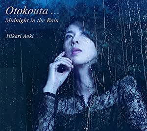 Otokouta...Midnight in the Rain