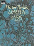 Berlioz: Symphonie Fantastique and Harold in Italy in Full Score