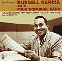 RUSSEL GARCIA AND HIS FOUR TROMBONE