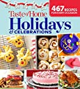 Taste of Home Holidays Celebrations: 467 Recipes For Every Occassion
