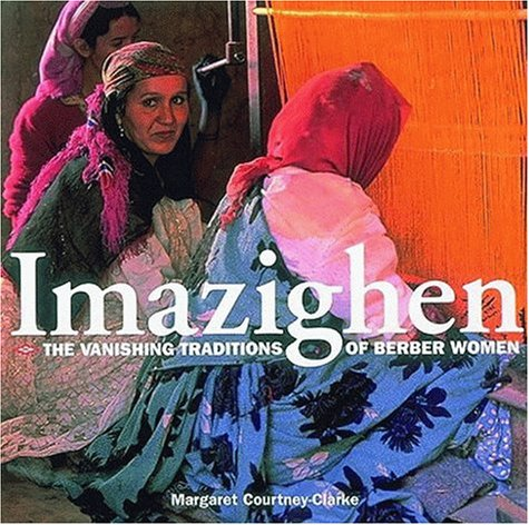 Download Imazighen: Vanishing Traditions of Berber Women 0500017387