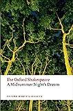 A Midsummer Night's Dream (The Oxford Shakespeare: Oxford World's Classics)