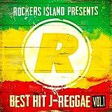 Rockers Island Presents Best Hit J-Reggae VOL.1
