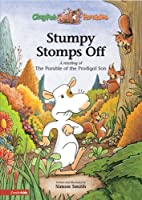 Stumpy Stomps Off: A Retelling of the Parable of the Prodigal Son (Clay Pot Parables)