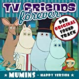 Die Mumins, The Moomins - Original Soundtrack, TV Friends Forever, (Happy Versions)