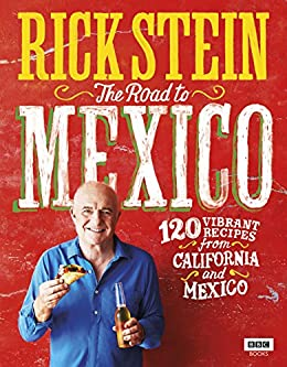 Rick Stein: The Road to Mexico (TV Tie in) by [Stein, Rick]