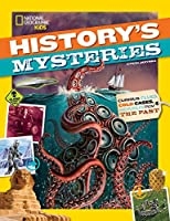 History's Mysteries: Curious Clues, Cold Cases, and Puzzles From the Past (National Geographic Kids)