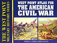 West Point Atlas for the American Civil War (West Point Military History Series)