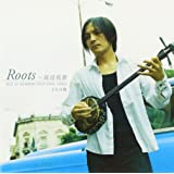 Roots~琉球祝歌 BEST OF OKINAWA TRADITIONAL SONG[Original recording]