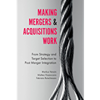 Making Mergers and Acquisitions Work: From Strategy and Targ…