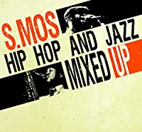 S.MOS: Hip Hop and Jazz Mixed Up [12 inch Analog]