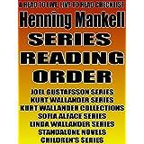 HENNING MANKELL :SERIES READING ORDER: A READ TO LIVE, LIVE TO READ CHECKLIST [Joel Gustafsson Series,Kurt Wallander Series,Sofia Alface Series,Linda Wallander Series] (English Edition)