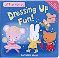 Little Honey: Dressing Up Fun Board Book