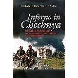 Inferno in Chechnya – The Russian–Chechen Wars, the Al Qaeda Myth, and the Boston Marathon Bombings