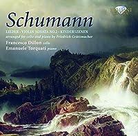 Schumann - Cello Transcriptions by Francesco Dillon (2011-08-30)