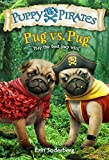 Puppy Pirates #6: Pug vs. Pug (A Stepping Stone Book(TM))