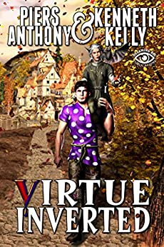 Virtue Inverted: PAKK Trilogy Book One by [Anthony, Piers, Kelly, Kenneth]