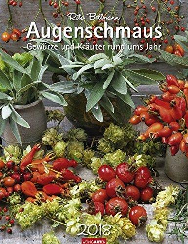 Augenschmaus - Kalender 2018: Gewuerze und Kraeuter rund ums Jahr