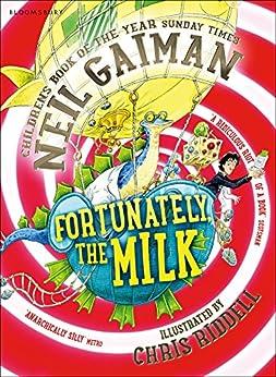 Fortunately, the Milk . . . by [Gaiman, Neil]