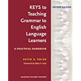 Keys to Teaching Grammar to English Language Learners: A Practical Handbook