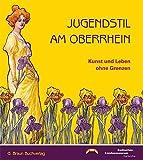 Jugendstil am Oberrhein: Kunst und Leben ohne Grenzen - Ausstellung im Bad. Landesmuseum 10.04. - 09.08.2009