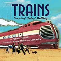 Trains: Steaming! Pulling! Huffing!
